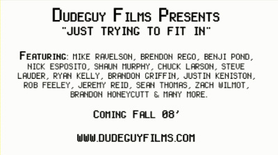 [2008] Just Trying To Fit In - Dudeguy Films, Snowboard DVD Teaser