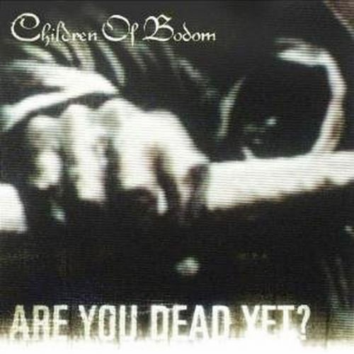 Album+children+of+bodom+are+you+dead+yet