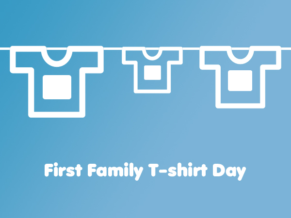 First Family T-shirt Day
